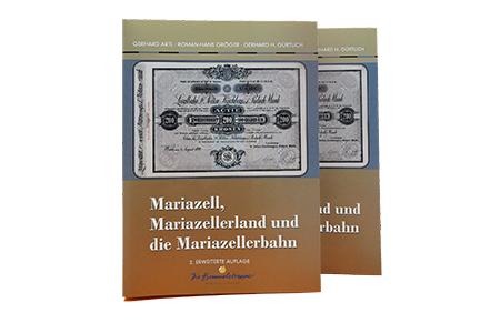 """Buch """"Mariazell, Mariazellerland und die Mariazellerbahn"""""""